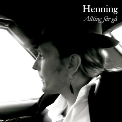 Henning - Allting får gå